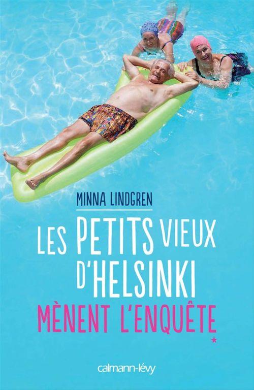 Minna Lindgren Les Petits vieux d'Helsinki mènent l'enquête