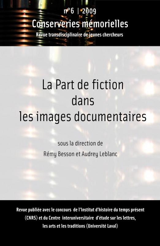 Conserveries mémorielles #6 | 2009 - La Part de fiction dans les images documentaires - Conserveries Mémorielles