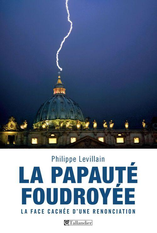 Philippe Levillain La papauté foudroyée