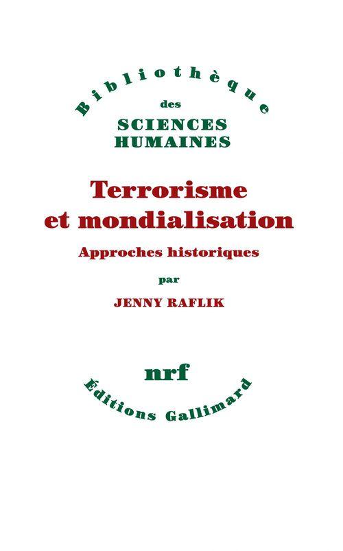 Terrorisme et mondialisation ; approches historiques