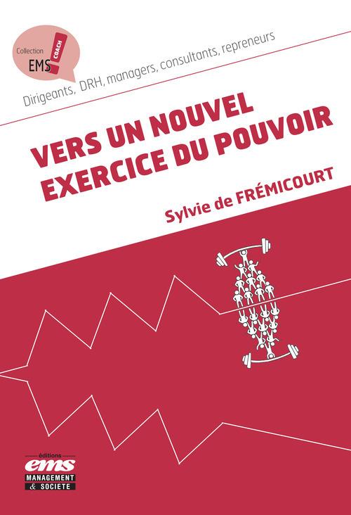Sylvie De Frémicourt Vers un nouvel exercice du pouvoir