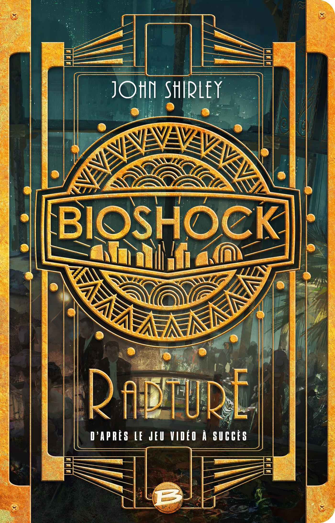 John Shirley Bioshock : rapture