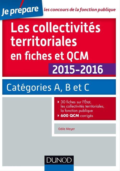 Odile Meyer Les collectivités territoriales en fiches et QCM - 3e éd. - Catégories A, B et C