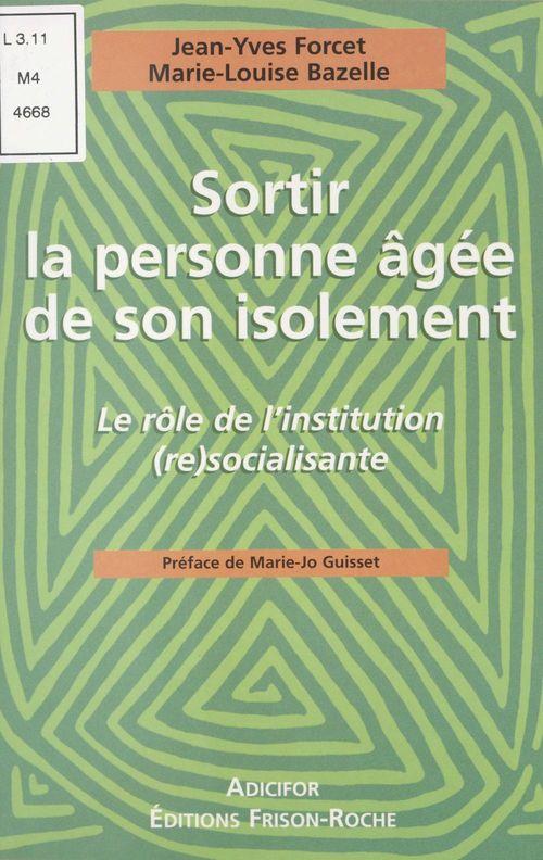 Sortir la personne âgée de son isolement : le rôle de l'institution (re)socialisante