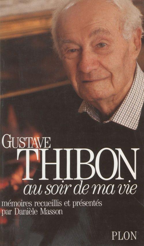 Gustave Thibon Au soir de ma vie