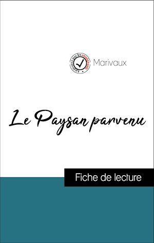 Analyse de l'oeuvre : Le Paysan parvenu (résumé et fiche de lecture plébiscités par les enseignants sur fichedelecture.fr)