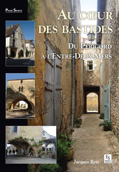 Jacques Reix Au coeur des Bastides
