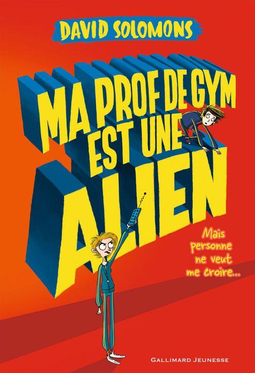 David Solomons Ma prof de gym est une alien