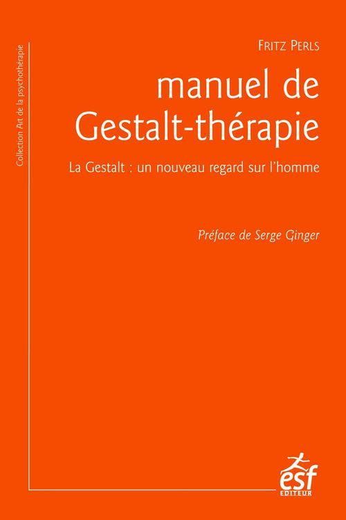 Fritz PERLS Manuel de Gestalt-thérapie