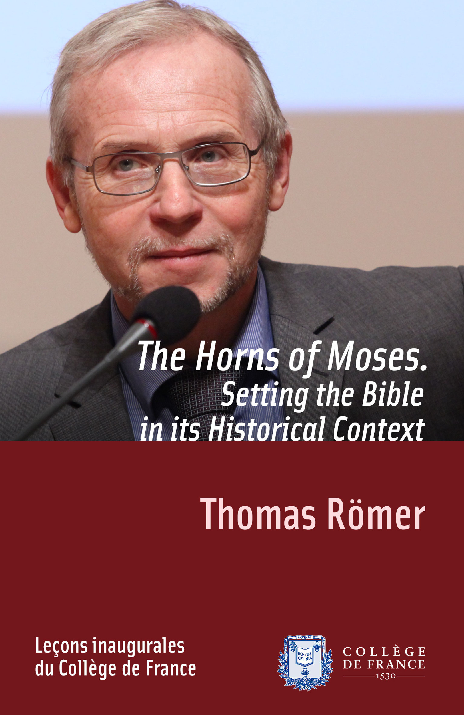 Thomas Römer The Horns of Moses. Setting the Bible in its Historical Context