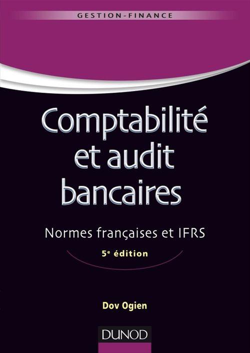 Dov Ogien Comptabilité et audit bancaires - 5e éd.
