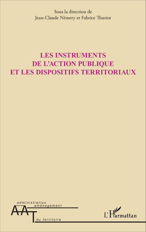 Jean-Claude Némery Les instruments de l'action publique et les dispositifs territoriaux