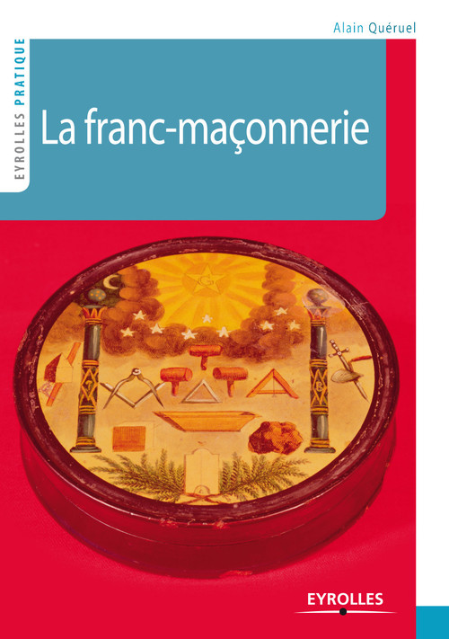 Alain Queruel La franc-maçonnerie