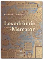 Raymond D' Hollander Loxodromie et projection de Mercator