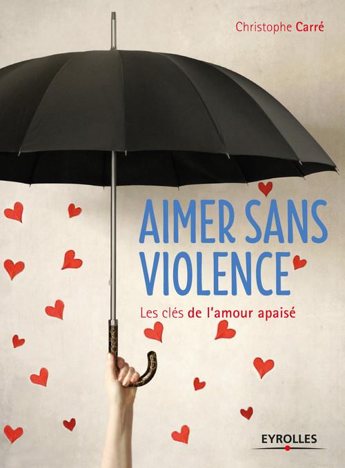 Christophe Carré Aimer sans violence