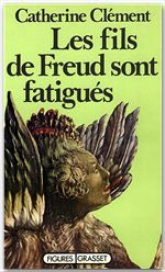 Catherine Clément Les fils de Freud sont fatigués