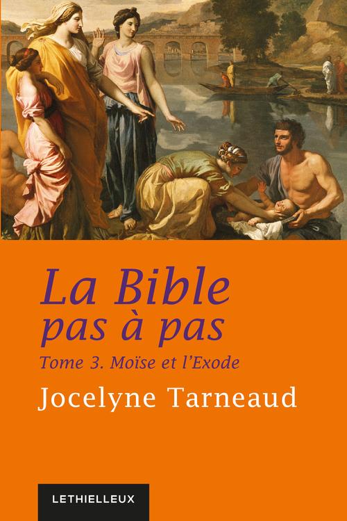 Jocelyne Tarneaud La Bible pas à pas, tome 3