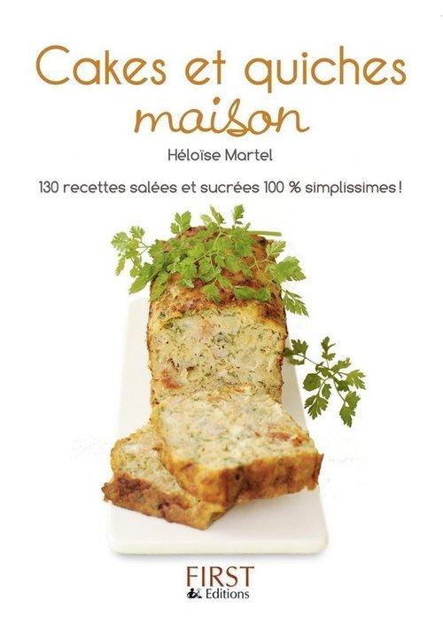 Héloïse MARTEL Le Petit Livre de - Cakes et quiches maison