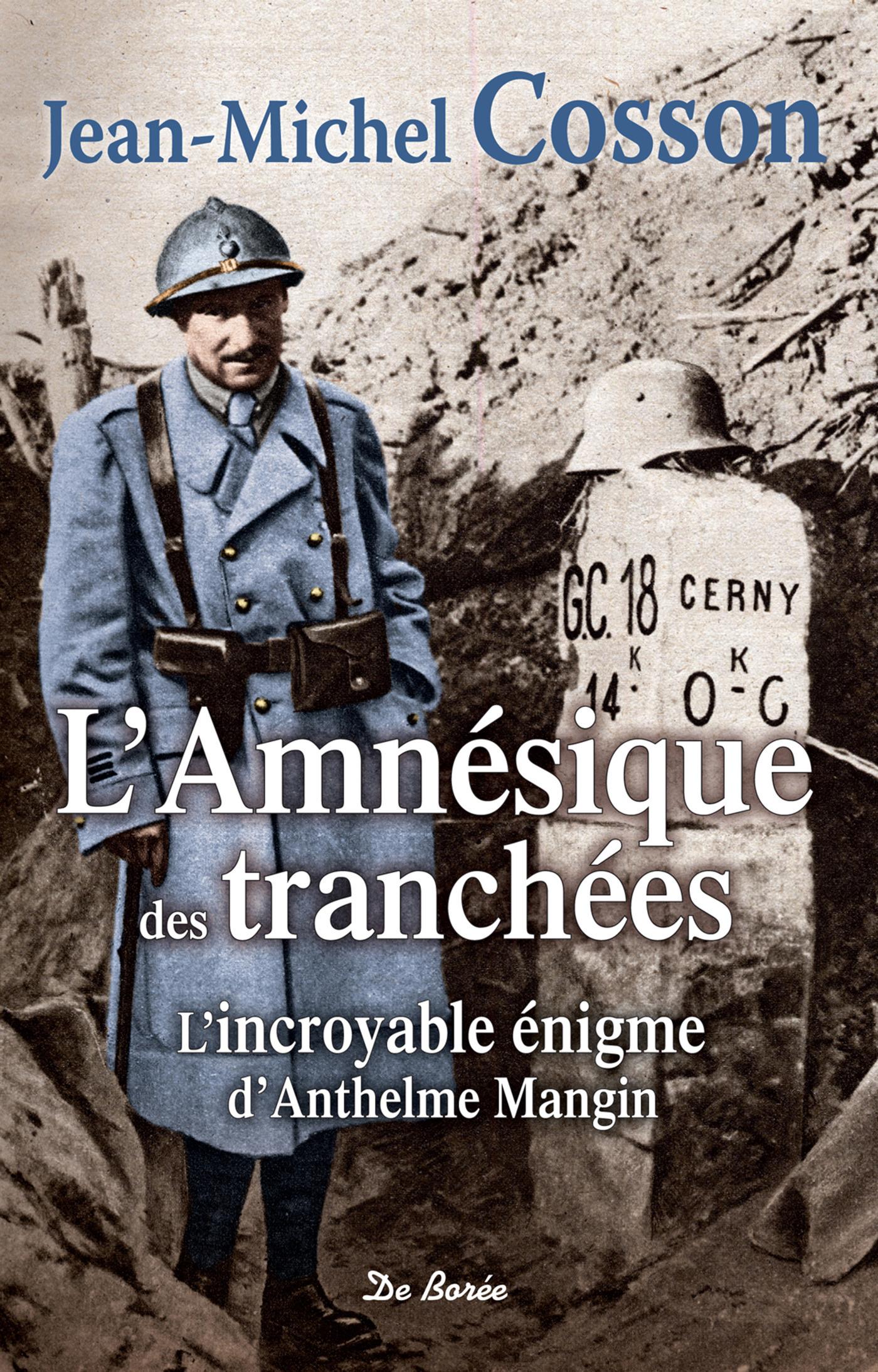 L'amnésique des tranchées ; l'incroyable énigme d'Anthelme Mangin