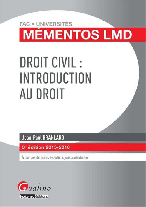 Jean-Paul Branlard Mémentos LMD - Droit civil: Introduction au droit 2015-2016 - 3e édition