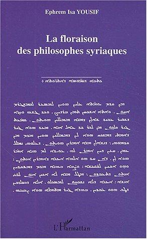 Ephrem-Isa Yousif La floraison des philosophes syriaques