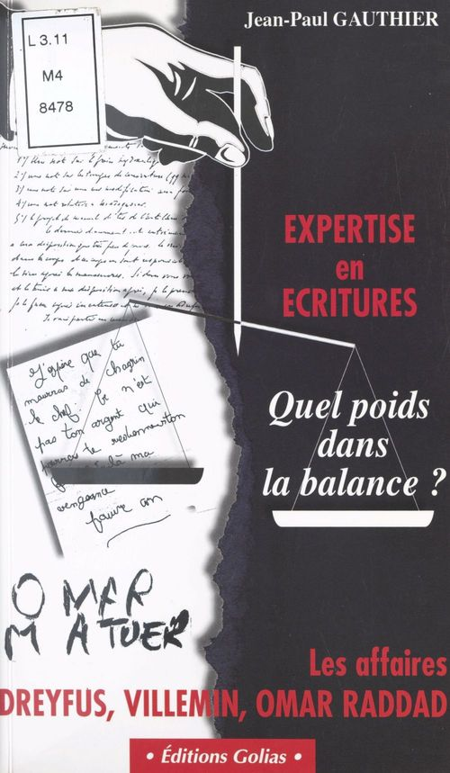 Expertise en écritures, quel poids dans la balance ? Les affaires Dreyfus, Villemin, Omar Raddad