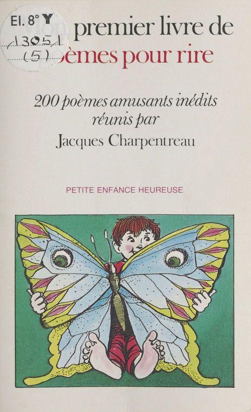 Mon premier livre de poèmes pour rire : 200 poèmes amusants inédits
