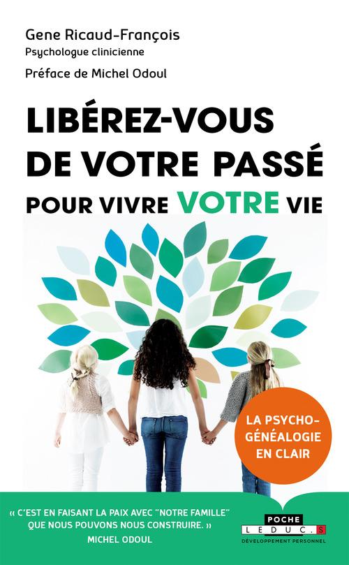 Gene Ricaud-François Libérez-vous de votre passé pour vivre votre vie