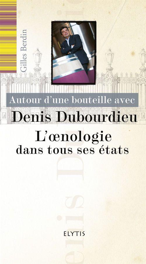 Gilles Berdin Autour d'une bouteille avec Denis Dubourdieu