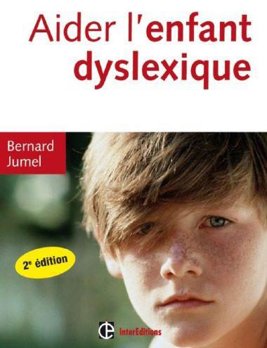 Bernard Jumel Aider l'enfant dyslexique 2e ed.