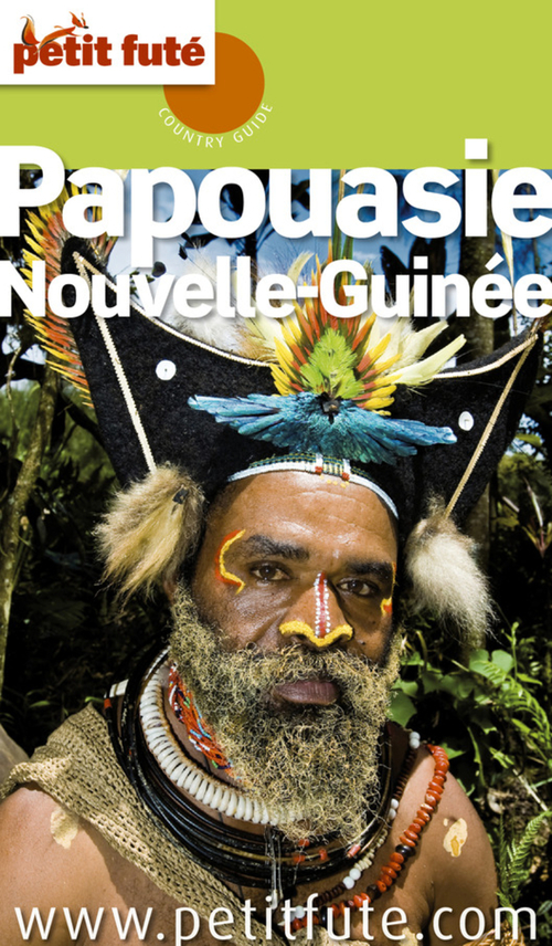 Papouasie ; Nouvelle-Guinée (édition 2010/2011)