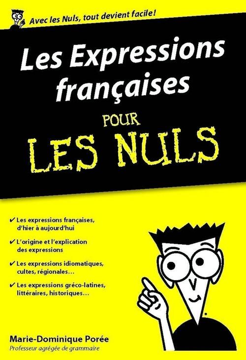 Marie-Dominique POREE-RONGIER Les Expressions françaises pour les Nuls, édition poche
