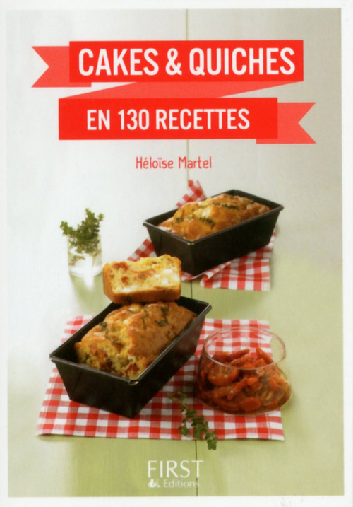 Héloïse MARTEL Petit Livre de - Cakes et Quiches en 130 recettes