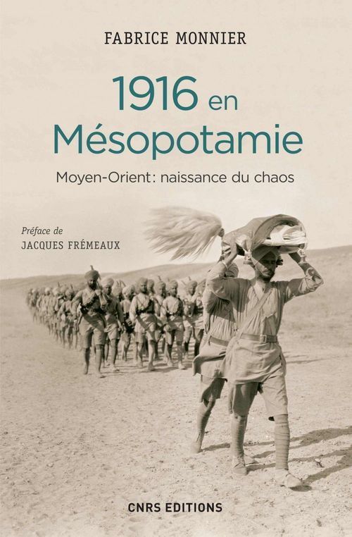 Fabrice Monnier 1916 en Mésopotamie. Moyen Orient : naissance du chaos