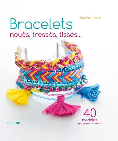 Sandra Lebrun Bracelets noués, tressés, tissés...