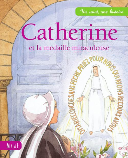 Charlotte Grossetête Catherine et la médaille miraculeuse