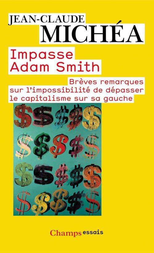 Impasse Adam Smith ; brèves remarques sur l'impossibilité de dépasser le capitalisme sur sa gauche