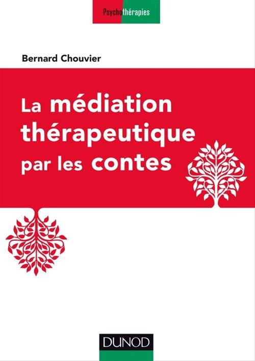 Bernard Chouvier La médiation thérapeutique par les contes