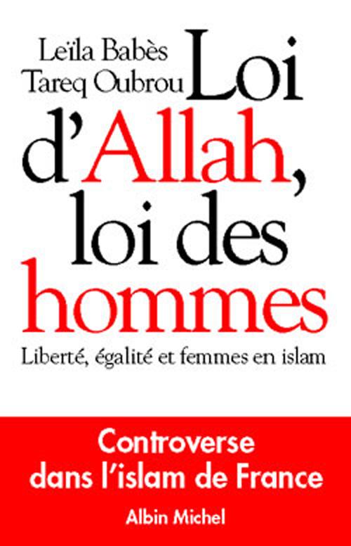 Tareq Oubrou Leila Barbes Loi d'Allah, loi des hommes