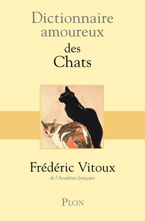 Frédéric VITOUX Dictionnaire amoureux des chats