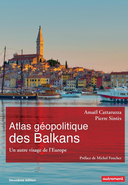 Pierre Sintès Atlas géopolitique des Balkans