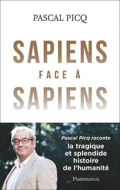 Sapiens face à sapiens ; la tragique et splendide histoire de l'humanité