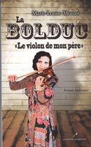 Marie-Louise Monast La Bolduc : le violon de mon père