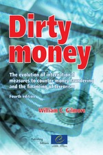 Dirty money - The evolution of international measures to counter money laundering and the financing of terrorism (4th edition)