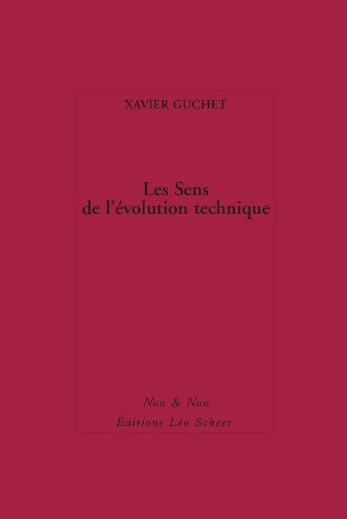 Xavier Guchet Les Sens de l´évolution technique