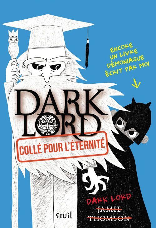 Dark lord t.3 ; collé pour l'eternité