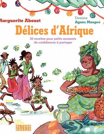 Marguerite Abouet Délices d'Afrique - 50 recettes pour petits moments