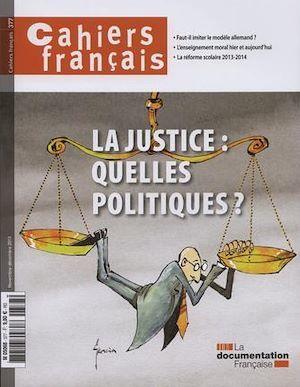 Cahiers français : La justice, quelles politiques ? n°377