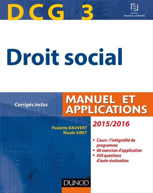 Paulette Bauvert DCG 3 - Droit social 2015/2016 - 9e édition - Manuel et Applications, corrigés inclus