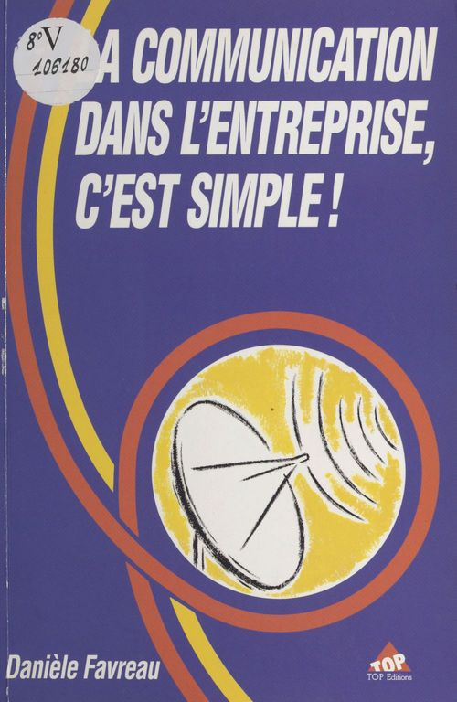 Danièle Favreau La communication dans l'entreprise, c'est simple !